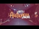 Battle Autumn Jam 2018 Hip Hop 1 2 Tahiti Bob vs Kantyn