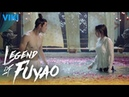 Legend of Fuyao EP21 Shirtless Ethan Juan Spars With Yang Mi Eng Sub