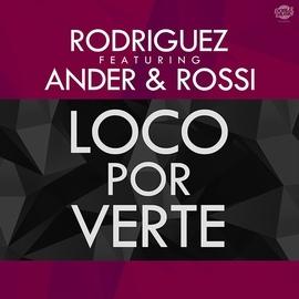 Rodriguez альбом Loco por verte (feat. Ander & Rossi)
