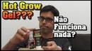 Gel Hot Grow Não Funciona Gel Hot Grow tem Depoimentos Gel Hot Grow Funciona sim o Original