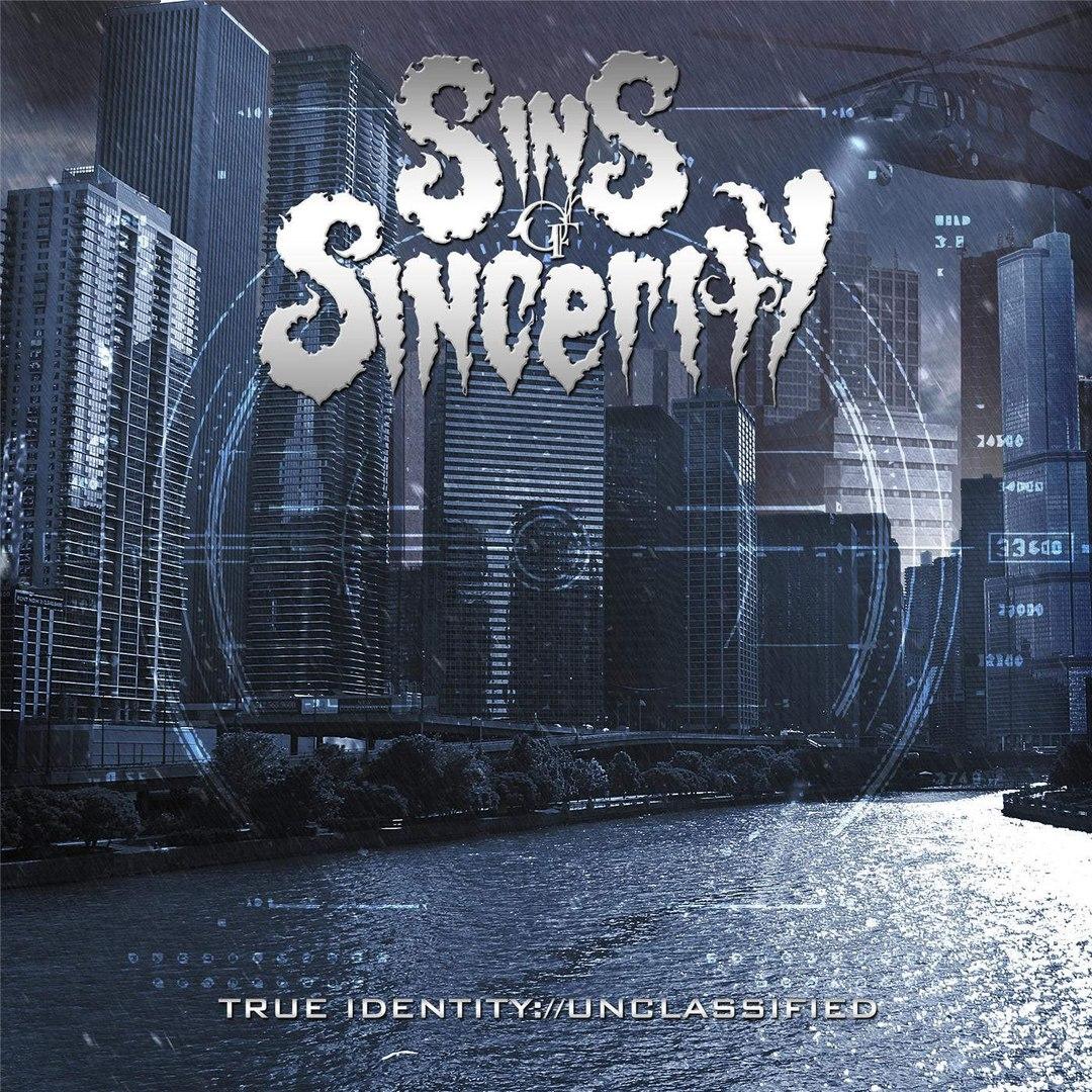 Sins Of Sincerity - True Identity://Unclassified (2016)