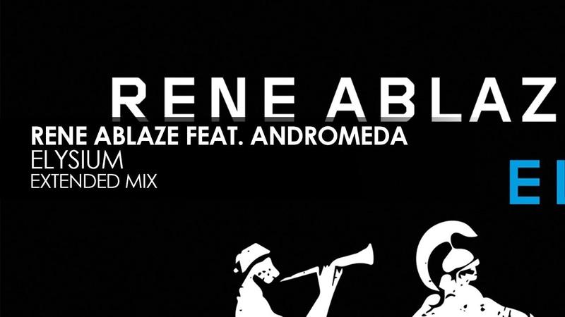 Rene Ablaze featuring Andromeda - Elysium