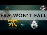 Fnatic.Era won't fall vs Alliance @ Dreamleague