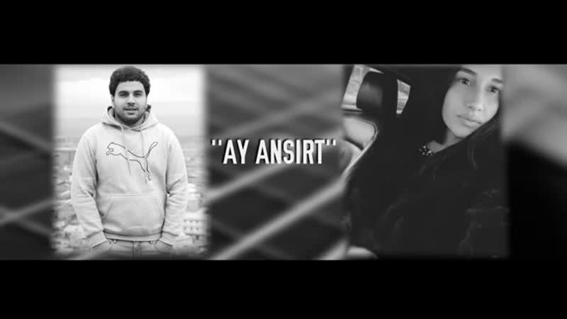 Ay Ansirt- Ash Sargsyan Iza Gevorgyan 2019