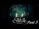 Call of cthulhu 2018 Part 3