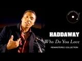 Haddaway - Who Do You Love (