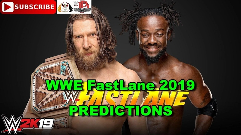 WWE FastLane 2019 WWE Championship The New Daniel Bryan vs Kofi Kingston Predictions WWE 2K19