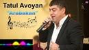 Tatul Avoyan Arabakan erg