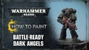 How to Paint: Battle-ready Dark Angels