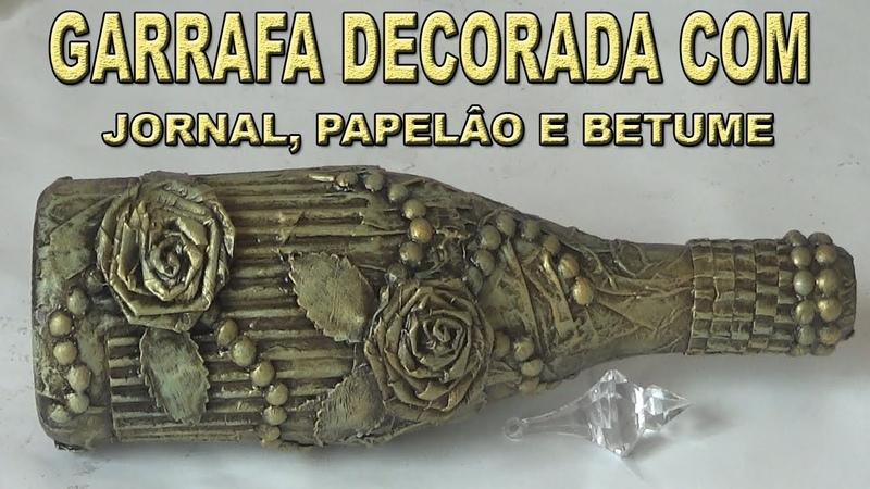 GARRAFA DECORADA COM JORNAL, PAPELÂO E BETUME