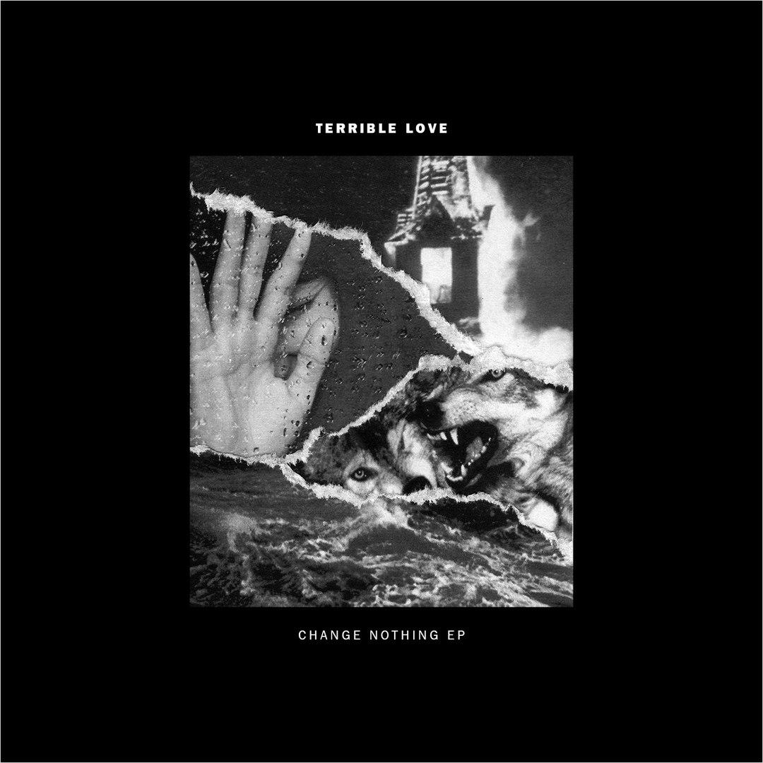 Terrible Love - Change Nothing [EP] (2016)