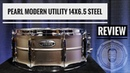 Pearl Modern Utility 14x6 5 Steel Snare Review Bearded Drums Episode 47