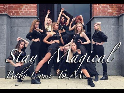 STAY MAGICAL Capital Kaos Baby Come To Me