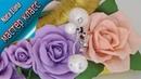 Розы из фоамирана без молда Мастер класс от Nata Liana How to a Make Foam Rose flower