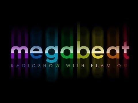 MegaBeat RadioShow by FLAM ON! Listening now! [Dutch] [Progressive] [House]