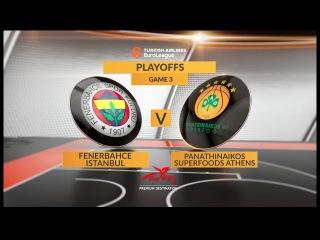 Highlights: Fenerbahce Istanbul-Panathinaikos Superfoods Athens, Game 3. Евролига. Обзор. Фенербахче - Панатинаикос