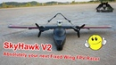 SkyHawk V2 Twin Rotor Fixed wing FPV Racer Fastest Passes