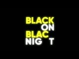 Black on Black Night - - LOADING... - 23