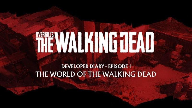 OVERKILL's The Walking Dead Dev Diary 1