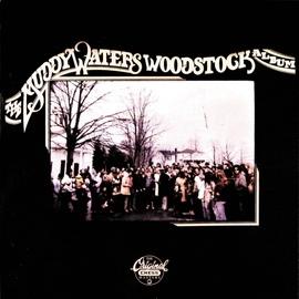 Muddy Waters альбом The Muddy Waters Woodstock Album