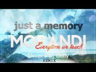 Morandi - Everytime we touch ( Sloupi & Dj Boby Remix Radio Edit )