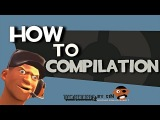 Team fortress 2 приколы/TF2: How to compilation