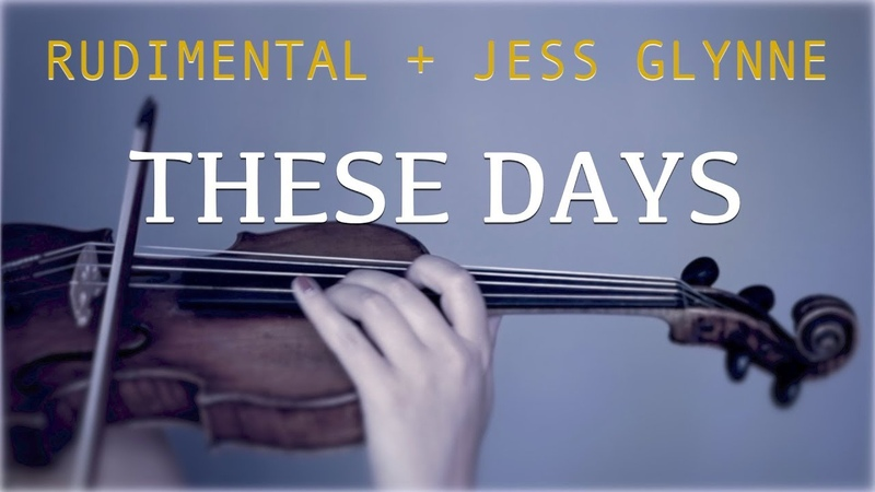 Rudimental Jess Glynne - These Days for violin and piano (COVER)