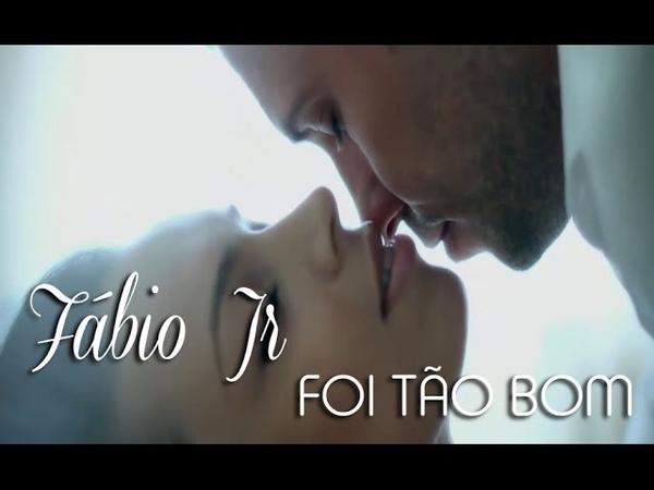 ♫ Fábio Jr - Foi Tão Bom HD ♫