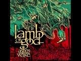 Lamb of God - Now You've Got Something to Die For (Lyrics) HQ