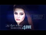 DJ LAYLA & LORINA - Searching 4 Love (Single Preview)