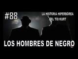 88. LOS HOMBRES DE NEGRO - LA HISTORIA DEL TÍO KURT - EPÍLOGO