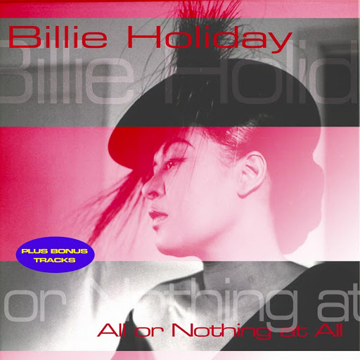 Billie Holiday альбом All or Nothing At All (Plus Bonus Tracks)