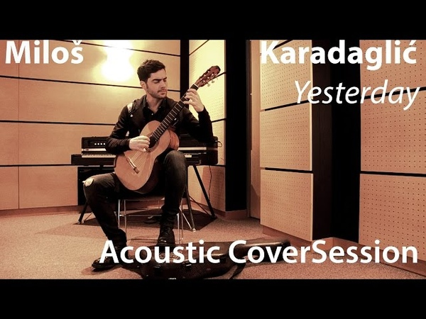 805 Miloš Karadaglić Yesterday Acoustic Cover Session