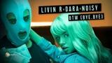 Livin R x DARA x Noisy - BTW (Bye, Bye) (Official Video)