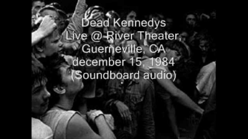 Dead Kennedys This Could Be Anywhere Live@River Theater, Guerneville, CA 12/15/84 (SBD-audio)