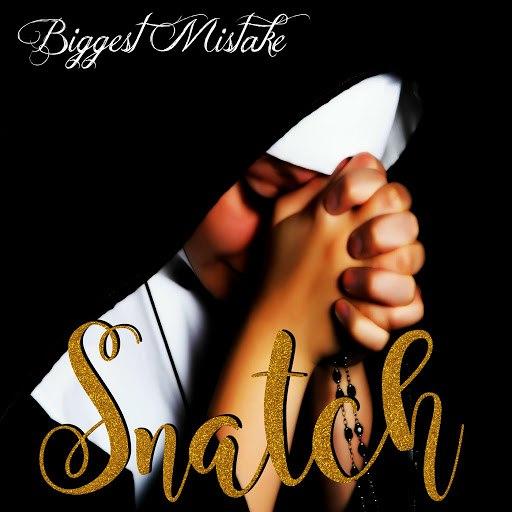 Snatch альбом Biggest Mistake