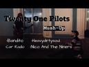 Дешёвые Драмы - Bandito, Car Radio, Heavydirtysoul, Nico And The Niners Twenty One PilotsMush-up