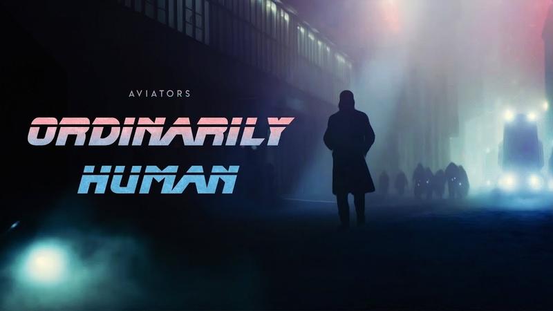 Aviators Ordinarily Human Blade Runner 2049 Song Alternative Rock