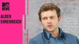 Alden Ehrenreich on Solo' &amp Darth Maul's Cameo Appearance (FULL INTERVIEW) MTV News