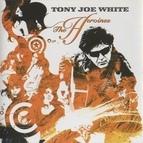 Tony Joe White альбом The Heroines