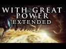 With Great Power [Extended RMX] ~ GRV Music & Immediate Music