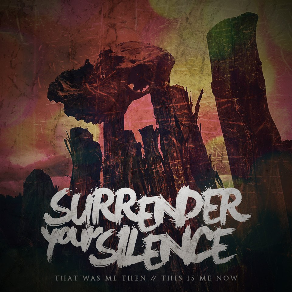 Surrender Your Silence - That Was Me Then This Is Me Now [EP] (2012)