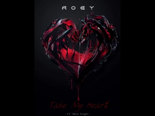 Roby - Take My Heart (Last Mission Mix)