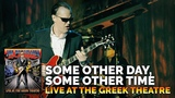 Joe Bonamassa Official - Some Other Day, Some Other Time from Live at the Greek Theatre