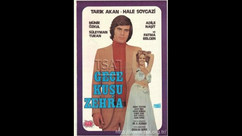 Gece Kuşu Zehra (1975) - (Tarık Akan _ Hale Soygazi)