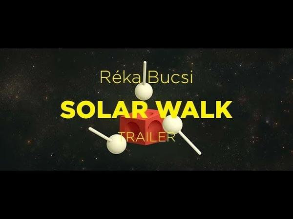 Competição Internacional 2018 | Trailer | Solar Walk | Réka Bucsi