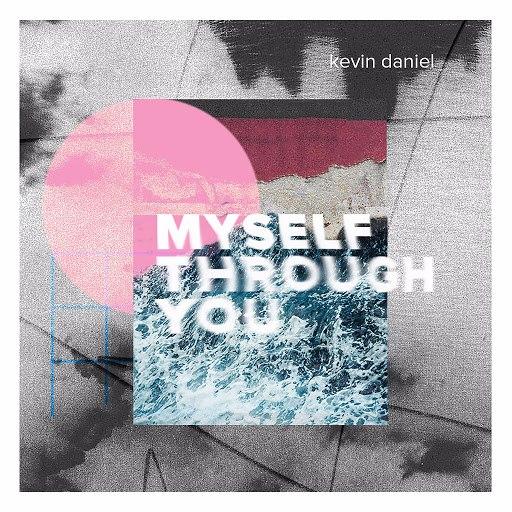 Kevin Daniel альбом Myself Through You