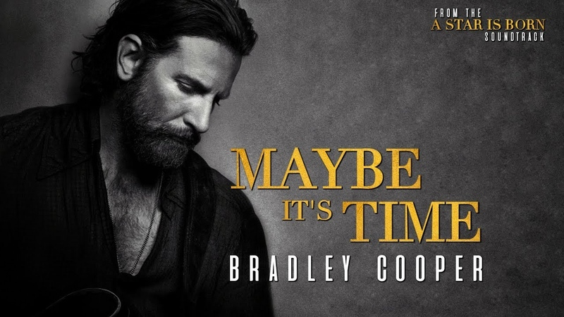 Bradley Cooper - Maybe It's Time | from A Star Is Born soundtrack | Lyrics