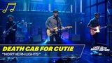 Death Cab for Cutie Northern Lights
