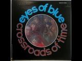 EYES OF BLUE -- CROSSROADS OF TIME - U. K . UNDERGROUND - 1968